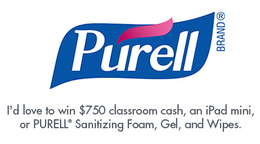I'd love to win $750 classroom cash, an iPad mini, or PURELL® Sanitizing Foam, Gel, Wipes.